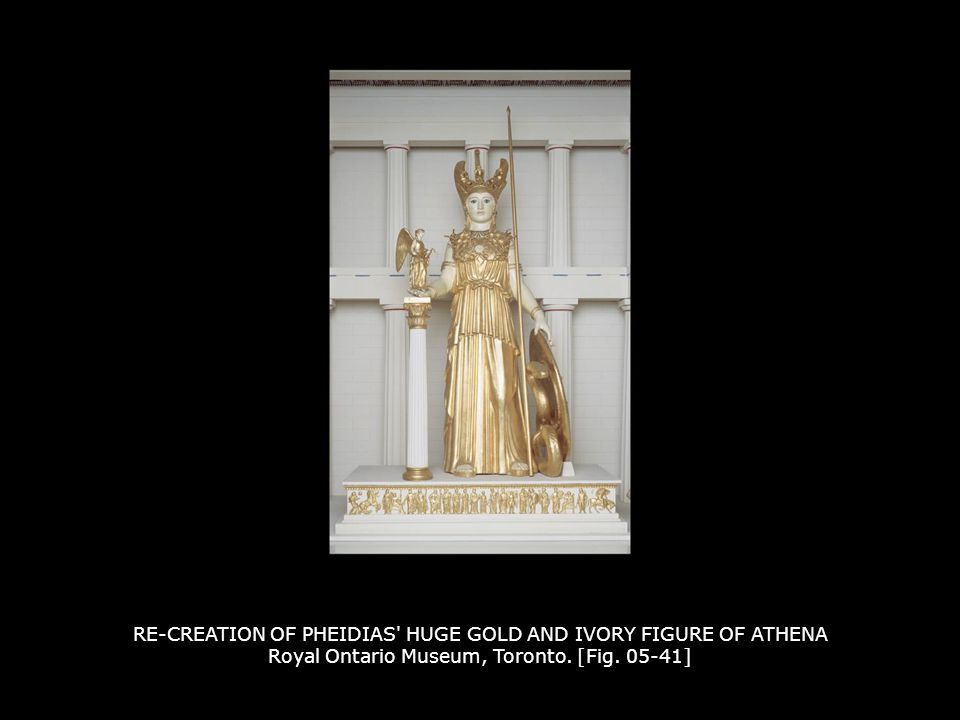 RE-CREATION OF PHEIDIAS HUGE GOLD AND IVORY FIGURE OF ATHENA Royal Ontario Museum, Toronto. [Fig. 05-41]
